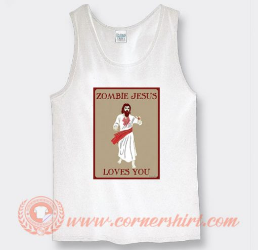 Zombie Jesus Loves You Tank Top