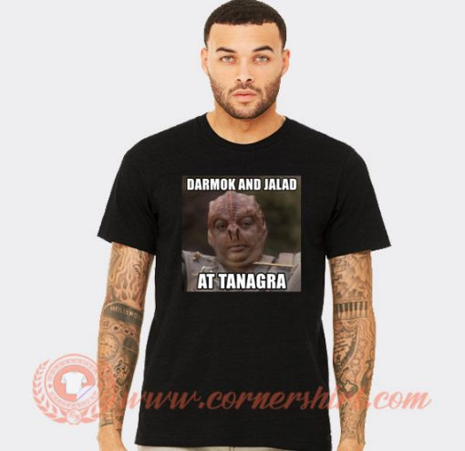 Star Trek Darmok And Jalad at Tanagra T-shirt