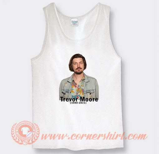 RIP Comedian Trevor Moore Tank Top