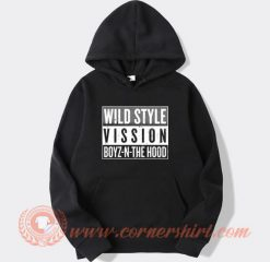 Wild Style Vission Boys N The Hood Hoodie
