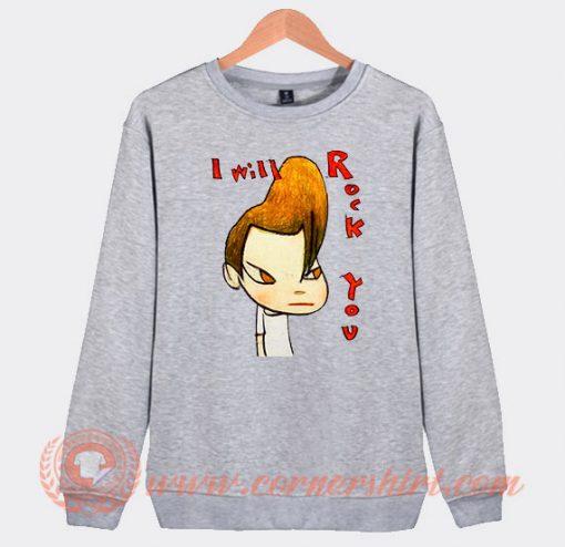 Yoshitomo Nara I Will Rock You Sweatshirt