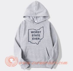 Worst State Ever Hoodie