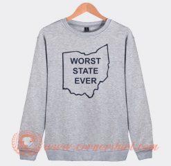 Worst State Ever Sweatshirt